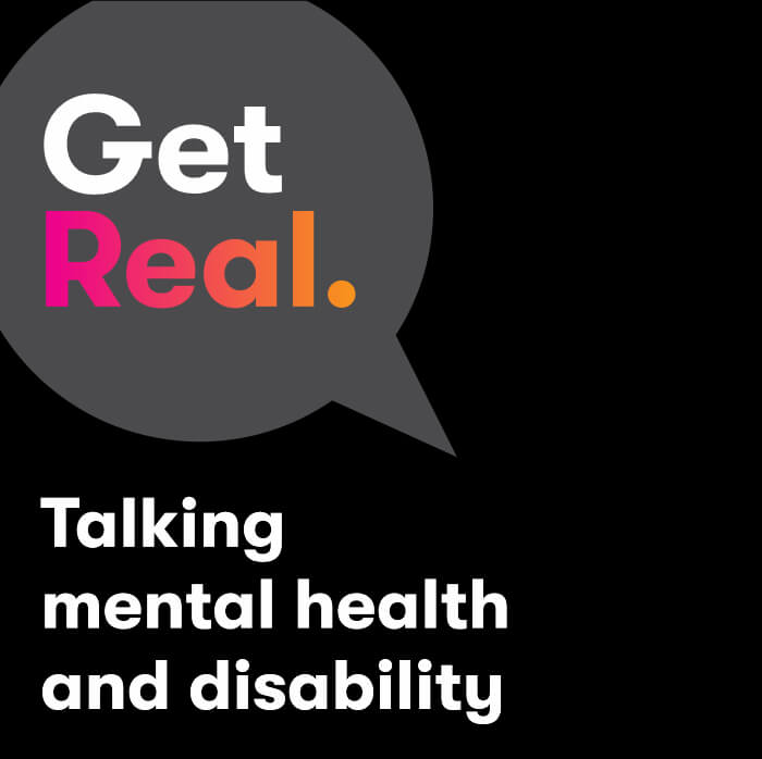 Get Real - Talking mental health and disability